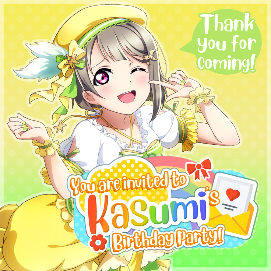 Today is   Nakasu Kasumi  's birthday party and   you are invited!   🎉