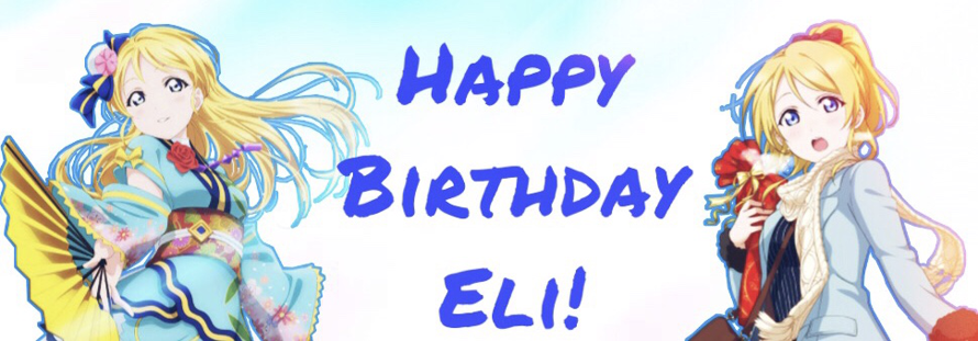Happy Birthday Eli Ayase!