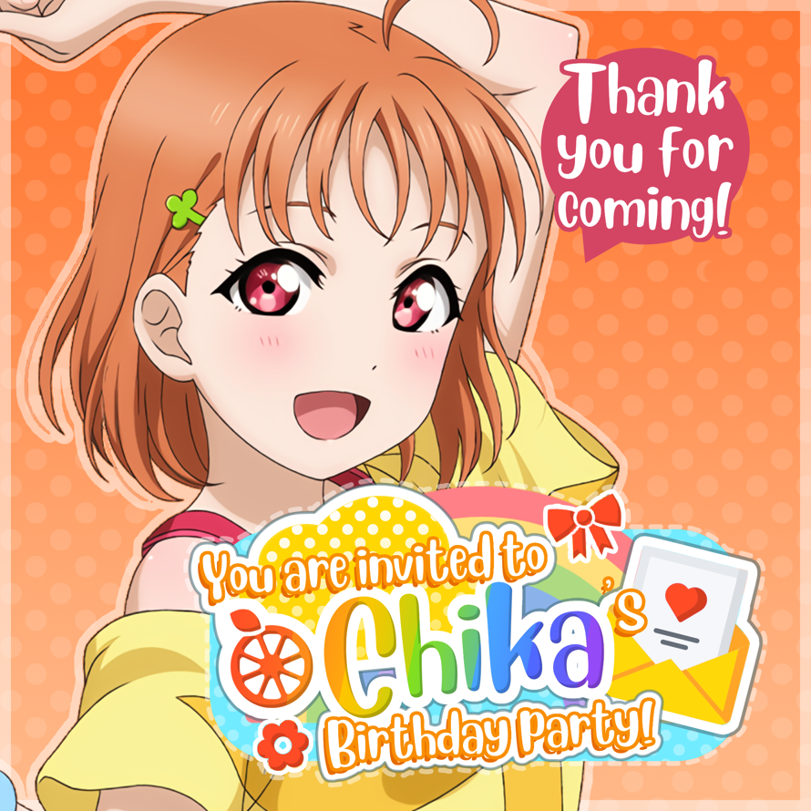 Today is   Takami Chika  's birthday party and   you are invited!   🎉