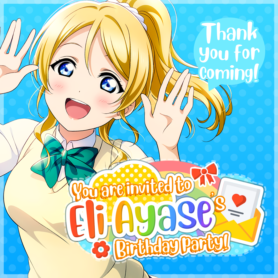 Today is   Ayase Eli  's birthday and   you are invited   🎉        🌟Location 🌟     🌼 Idol Story...