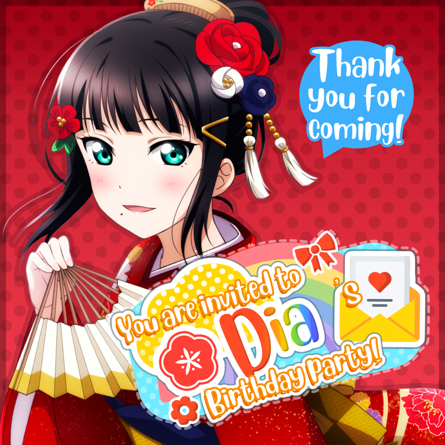 Today is   Kurosawa Dia  's birthday and   you are invited!   🎉        🌟Location 🌟     🌼 Idol Story...