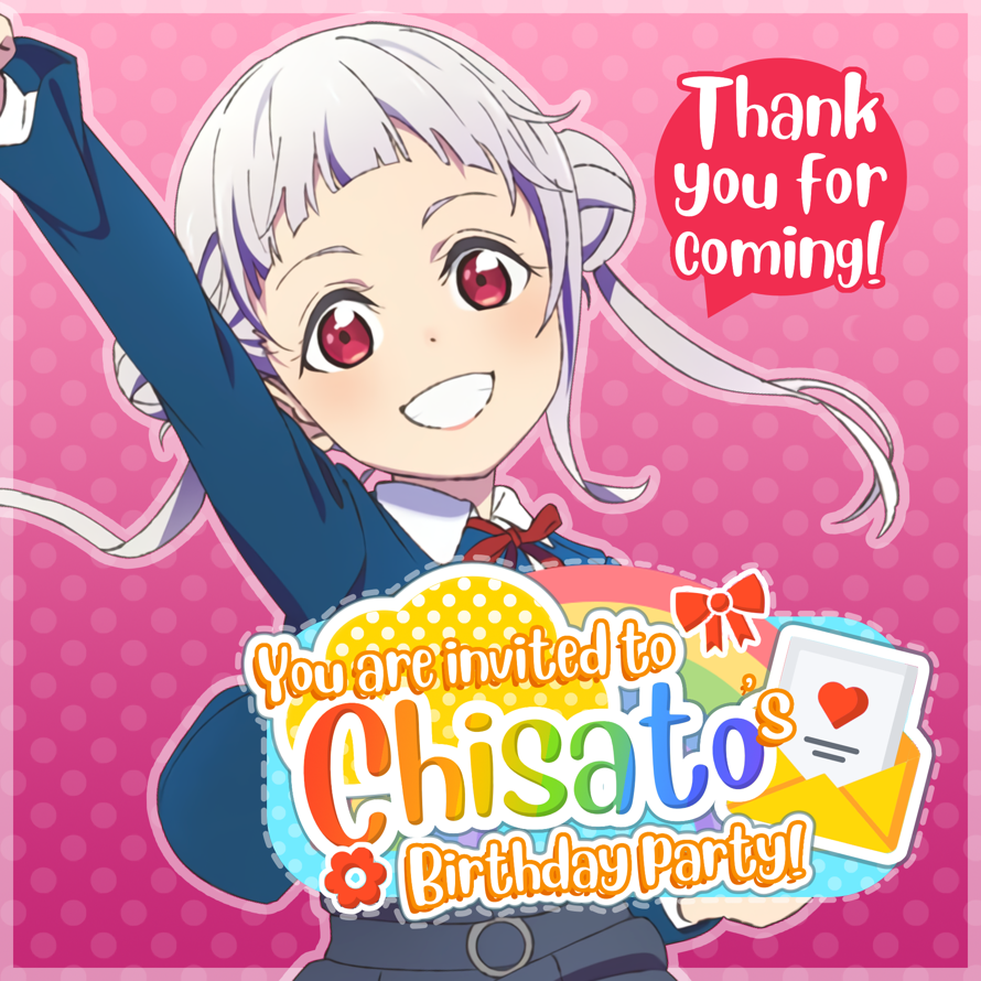 Today is   Arashi Chisato  's birthday party and   you are invited!   🎉